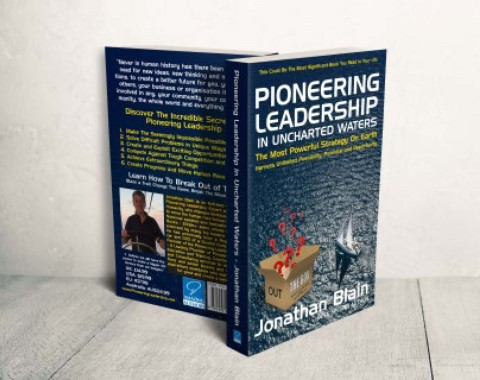 Pioneering Leadership in Uncharted Waters - The Most Powerful Strategy on Earth