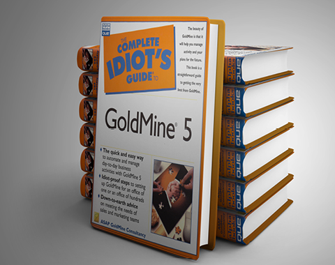 The Compete Idiots Guide to GoldMine 5