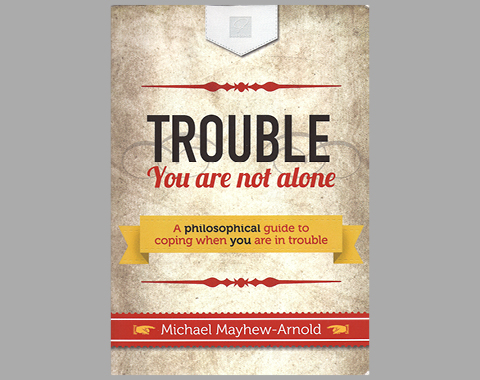 Trouble You Are Not Alone